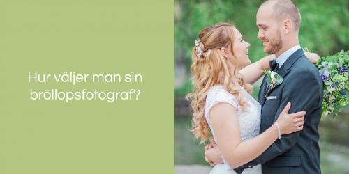 Hur valjer man sin brollopsfotograf